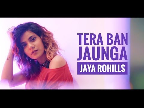 kabir-singh---tera-ban-jaunga- -cover-by-jayarohills- -akhil-s-,-tulsi-k- -jaya-rohilla