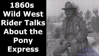 Wild West Pony Express Rider From the 1860s Tells His Story