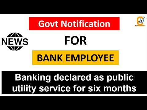 NEWS for BANKING Employee, Banking declared as public utility service by GOI