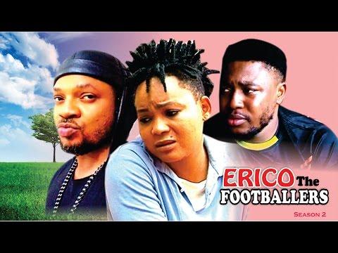 Erico The Footballer Season 2  - 2016 latest Nigerian Nollywood Movie