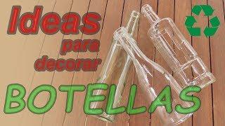Ideas para reciclar y decorar botellas de cristal. Recopilatorio DIY