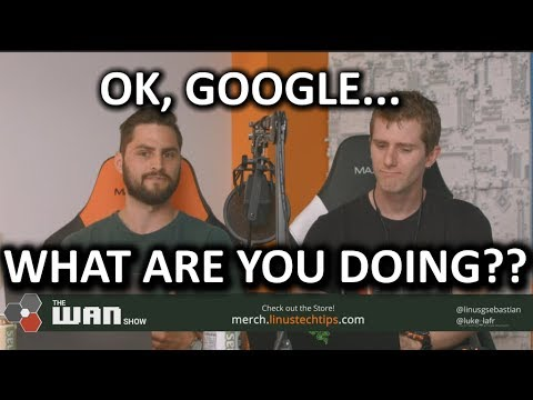 Google Makes YouTube MORE Confusing!! - WAN Show May.18 2018