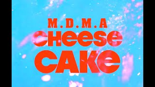 M.D.M.A - Cheesecake (Official Video)