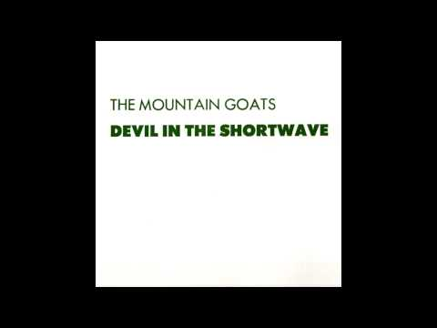 The Mountain Goats - Devil In The Shortwave EP