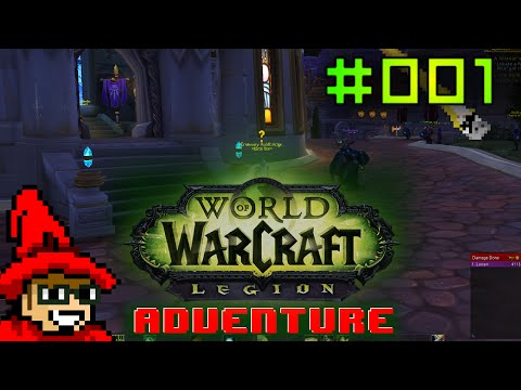 World of Warcraft: Legion Adventure || E001 || In the Blink of an Eye [Let's Play]