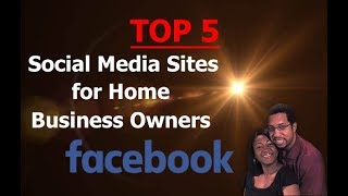 Top 5 Social Media Sites for Home Business Owners - Facebook