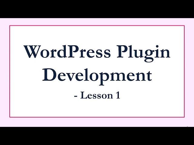 Step by Step - Wordpress Plugin Development 1 - Creating your first Plugin
