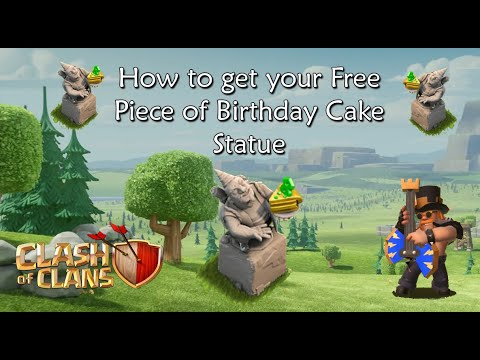 Clash Of Clans Free Piece Of Birthday Cake Statue How To Get It Party King Youtube