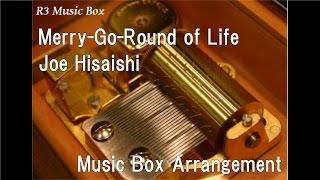 "Merry-Go-Round of Life/Joe Hisaishi [Music Box] (Anime Film ""Howl's Moving Castle"")"