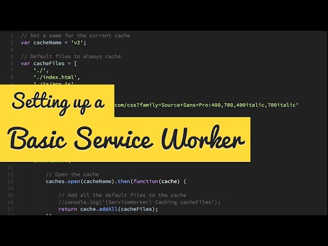How To Setup A Basic Service Worker (with Caching)