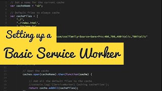 How To Setup A Basic Service Worker  With Caching