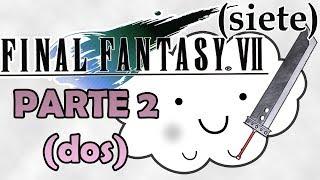 Final Fantasy VII - Parte 2: ya se escucha mejor