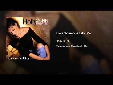 Love Someone Like Me Holly Dunn lyrics