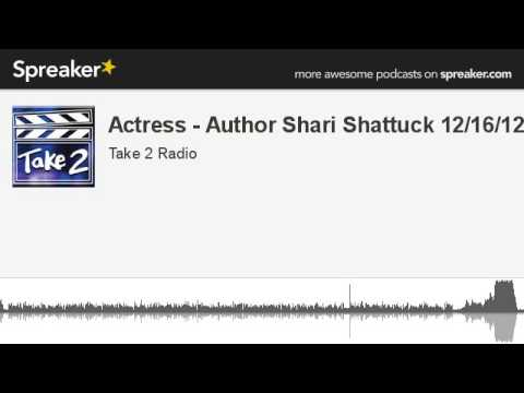Actress  Author Shari Shattuck 121612 part 5 of 5, made with Spreaker