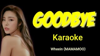 (KARAOKE) Wheein (MAMAMOO) - Goodbye Karaoke with lyrics