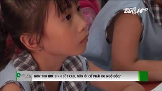 VTC14 | Hơn 100 học sinh sốt cao, nôn ói có phải do ngộ độc?