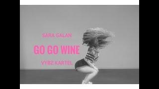 GO GO WINE - VYBZ KARTEL- Sara Galan - Galang Crew