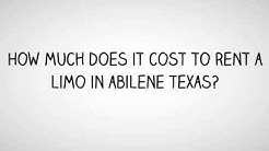 How Much Does It Cost to Rent a Limo in Abilene Texas