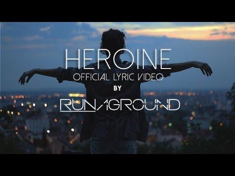 Heroine - RUNAGROUND - Official Lyric Video