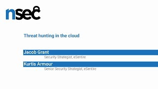 NorthSec 2019 – Kurtis Armour & Jacob Grant – Threat hunting in the cloud