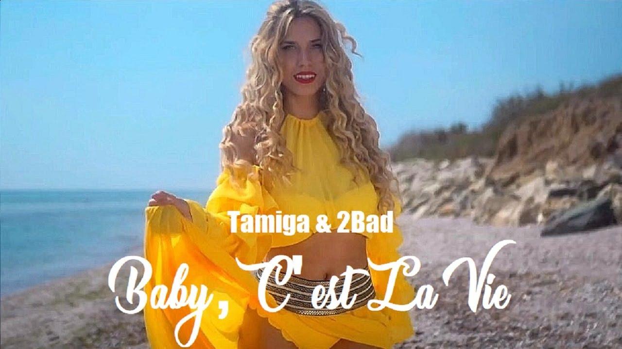Tamiga & 2Bad - Baby, C'est La Vie | Official Video