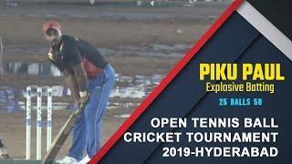 Piku Paul Explosive Batting  | 25 Balls 58 | Open Tennis Ball Cricket Tournament - 2019,  Hyderabad