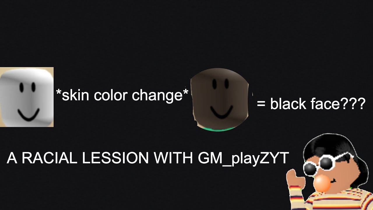 Roblox Zombie Skin Tone Racial Issues In Roblox Black Face In Roblox Youtube