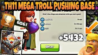 Town Hall 11 (TH11) MEGA TROLL Pushing Base 2018   Th11 Trophy Pushing Base 2018   Push To Legend  -