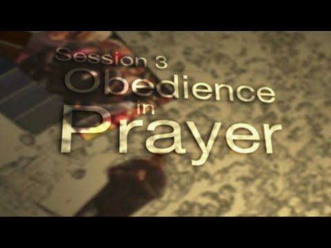 When god s people pray quot obedience in prayer youtube