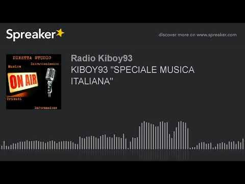 """KIBOY93 """"SPECIALE MUSICA ITALIANA"""" (creato con Spreaker)"""