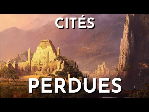 THE 10 MOST MYSTERIOUS LOST CITIES