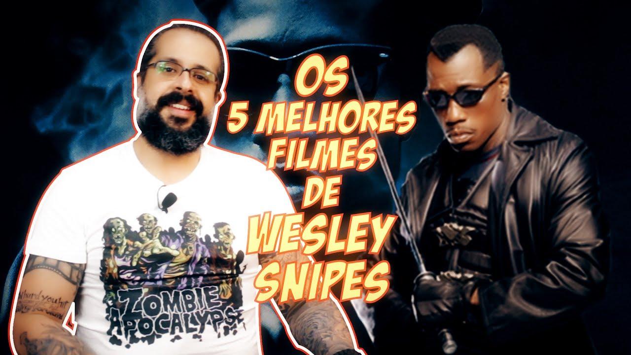 todos os filmes de wesley snipes