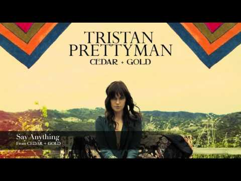 Tristan Prettyman  Say Anything