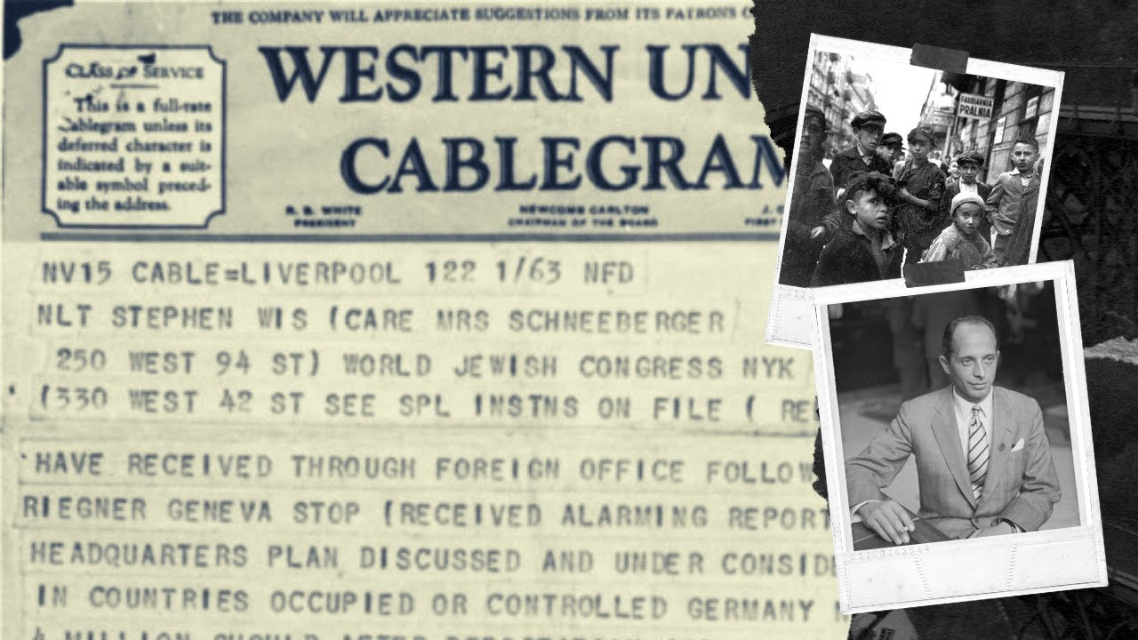 The Riegner Telegram: Revealing the Nazi plans for the Final Solution