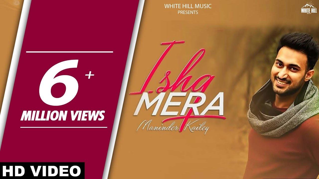 Ishq Mera (Full Song) | Maninder Kailey | MixSingh | Latest Punjabi Songs |  White Hill Music