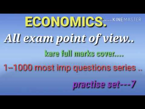 ECONOMICS (1--1000 imp questions) practise set--7,all exam point of view