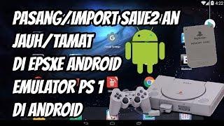 Cara Pasang/Import Save2 An Jauh/Tamat Di EPSXE Android, Emulator Playstation 1 Di Android