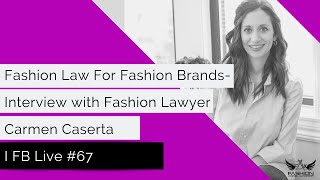 Fashion Law for Fashion Brands- Interview with Fashion Lawyer Carmen Caserta I FB Live #67