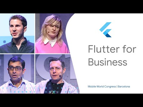 Flutter for Business (Mobile World Congress '19)