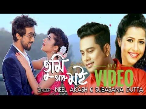 Tumi Aru Moi - Neel Akash & Subasana Dutta | Full Video 2018 | New Assamese Hit Song