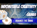 Against the Odds: Indomitable Creativity (Games)