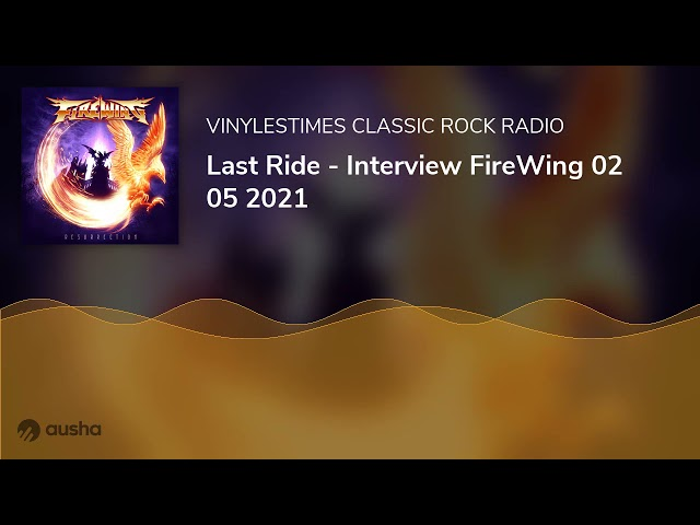 Last Ride - Interview FireWing 02 05 2021