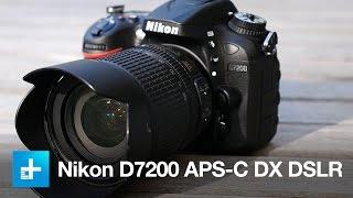 Nikon D7200 APS-C DX DSLR - Hands on
