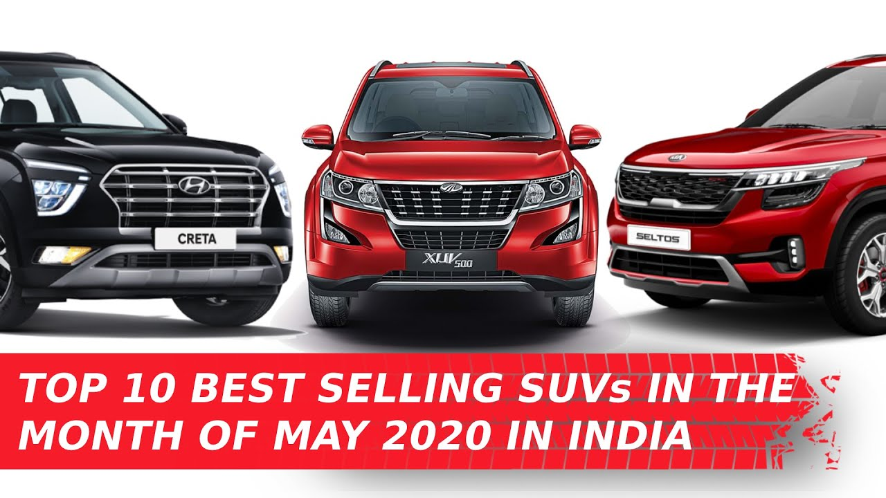 Top 10 Best Selling Suvs In The Month Of May 2020 In India Youtube