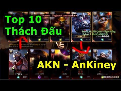 - 21 phút VS Top 10 Thách Đấu | AKN cầm Nakroth Nện Murad cực căng