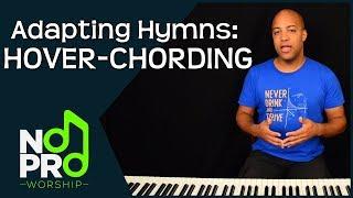 Adapting Hymns: Hover-Chording (NoPro Worship #23)