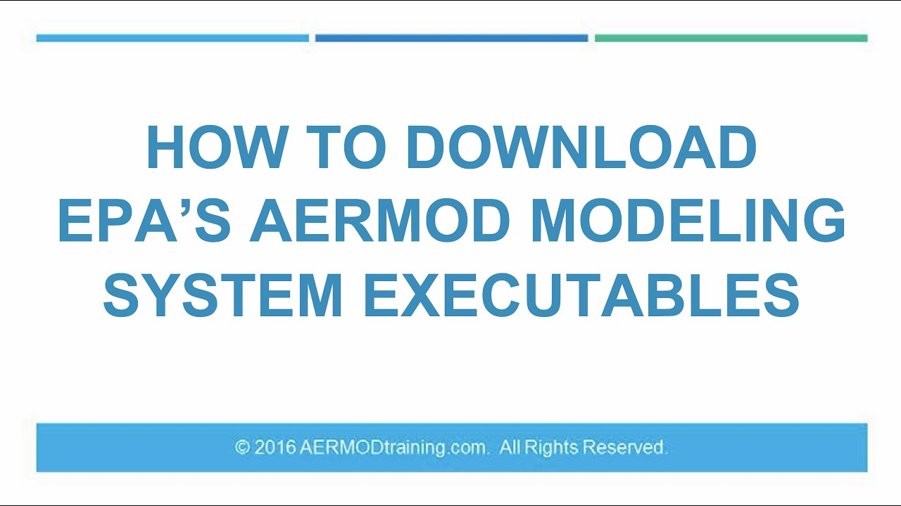 How to Download EPA's AERMOD Modeling System Executables | AERMOD Training