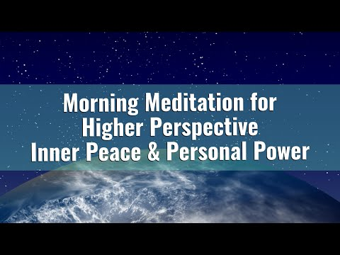 Morning Meditation for Higher Perspective, Personal Power & Inner Peace