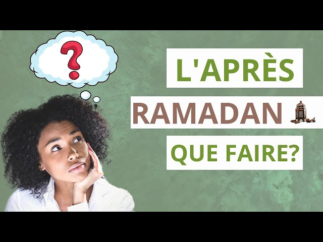L'après ramadan, que faire?