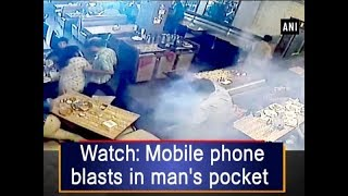 Watch: Mobile phone blasts in man